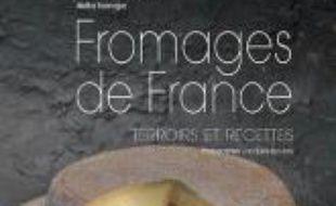 Fromages de France : terroirs et recettes