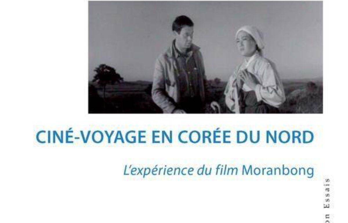 Ciné-voyage en Corée du Nord : l'expérience du film Moranbong – Le choix des libraires