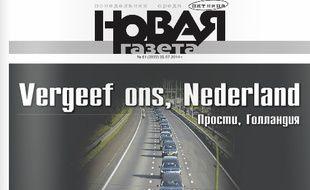 «Pays-Bas, Pardonnez-nous», écrit le journal russe indépendant «Novaya Gazeta» à sa une.