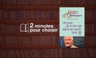«Un jour je m'en irai sans en avoir tout dit» par Jean D'Ormesson chez Pocket (288 p., 7,50€).