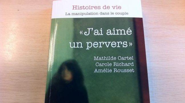 """Couverture du livre """"J'ai aimé un pervers"""" – D.R."""