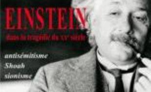 Einstein dans la tragédie du XXe siècle : antisémitisme, Shoah, sionisme