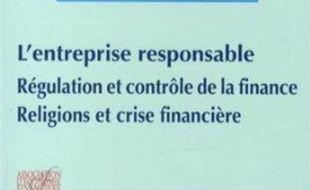 Rapport moral sur l'argent dans le monde 2013 : l'entreprise responsable, régulation et contrôle de la finance, religions et crise financière