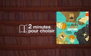 «Des Ours dans la Maison» par Olivier Dupin & Toni Demuro chez Rêves Bleus (13€, 3 ans et plus).