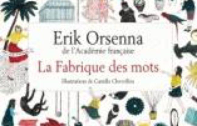 la fabrique des mots de erik orsenna chez stock paris france. Black Bedroom Furniture Sets. Home Design Ideas