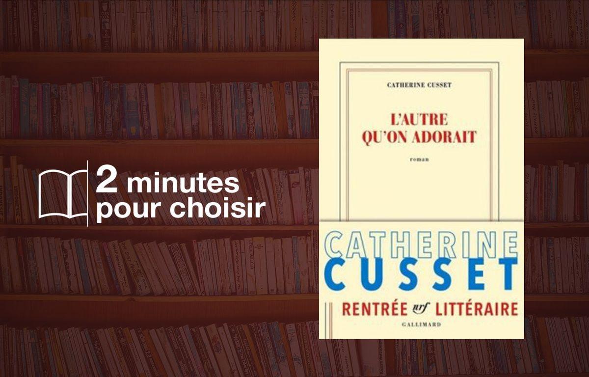 Catherine Cusset, l'Autre qu'on adorait (Gallimard) – 20 Minutes