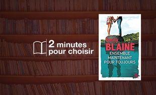 «Ensemble. Maintenant. Pour toujours» par Emily Blaine chez Harlequin France (380 p., 15,90€).