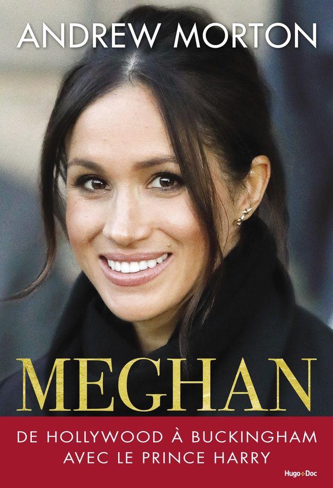 «Meghan, de Hollywood à Buckingham avec le Prince Harry», d'Andrew Morton, sort le 3 mai.