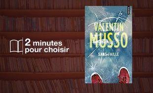 «Sans faille» par Valentin Musso chez Points (384 p., 7,80€).