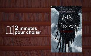 «Six of Crows» par Leigh Bardugo chez Milan (496 p., 17,90€).