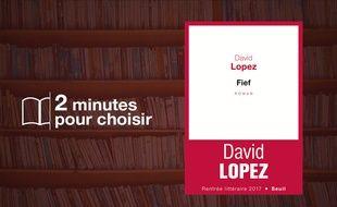 «Fief» par David Lopez chez Seuil (256 p., 17,50€).