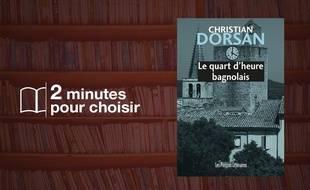 «Le Quart d'heure bagnolais» par Christian Dorsan chez Les presses littéraires (90 p., 10€)