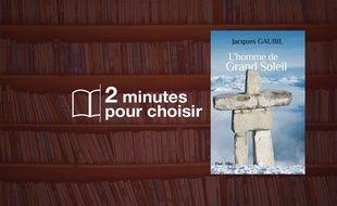 «L'homme de Grand Soleil» par Jacques Gaubil chez Paul&Mike (248 p., 16€).