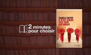 «Il n'est jamais plus tard que minuit» par Isabelle Never chez Carnets Nord (290 p., 19€).
