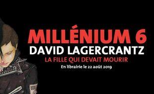 Millénium 6: «La Fille qui devait mourir» de David Lagercrantz .