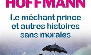 Le méchant prince et autres histoires sans morales