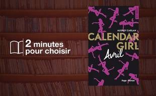 «Calendar Girl - Avril» par Audrey Carlan chez Hugo Roman (160 p., 9,95€).