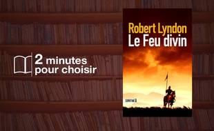 «Le Feu divin» par Robert Lyndon chez Sonatine (23€)