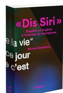 Dis Siri, Nicolas Santolaria, ed.Anamosa, 22/09.