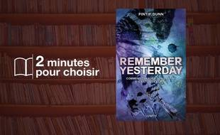«Remember Yesterday», de Pintip Dunn chez Lumen (15 €, 400 p).