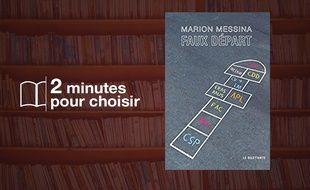 «Faux départ» par Marion Messina chez Le Dilettante (17€, 224 p).