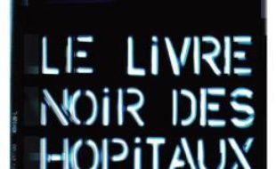 François Malye, Philippe Houdart et Jérôme Vincent, journalistes au «Point», publient le «livre noir des hôpitaux» chez Calmann-Lévy.