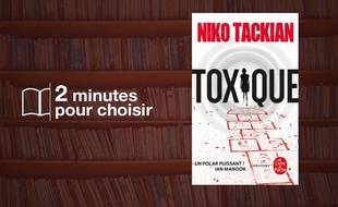 «Toxique» par Niko Tackian chez Le Livre de Poche (320 p., 7,60€).