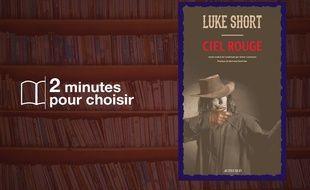 «Ciel rouge» de Luke Short (Actes Sud)