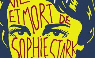 « Vie et mort de Sophie Stark » d'Anna North, éditions Autrement.