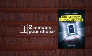 «Une clinique si accueillante» par Waldeck Moreau chez Lajouanie (9,99€).