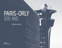 Paris-Orly 100 ans de Frédéric Bériada
