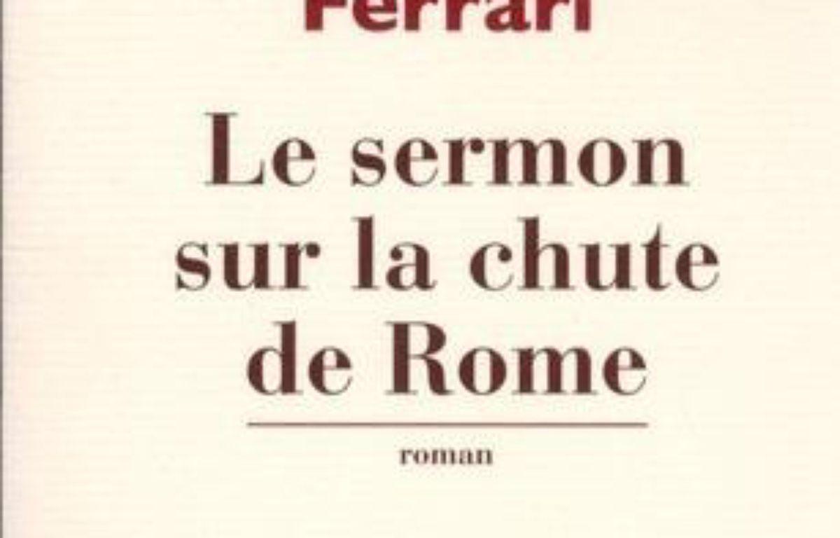 Le sermon sur la chute de Rome – Le choix des libraires
