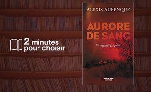 «Aurore de sang» d'Alexis Aubenque (Robert Laffont).