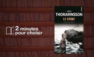 «Le Crime» par Arni Thorarinsson chez Points (176 p., 6,50€).