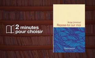 Repose-toi sur moi de Serge Joncour (Flammarion)