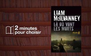 «Là où vont les morts» par Liam McIlvanney chez Points (408 p., 7,80€).