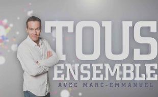 Tous Ensemble présenté par Marc-Emmanuel
