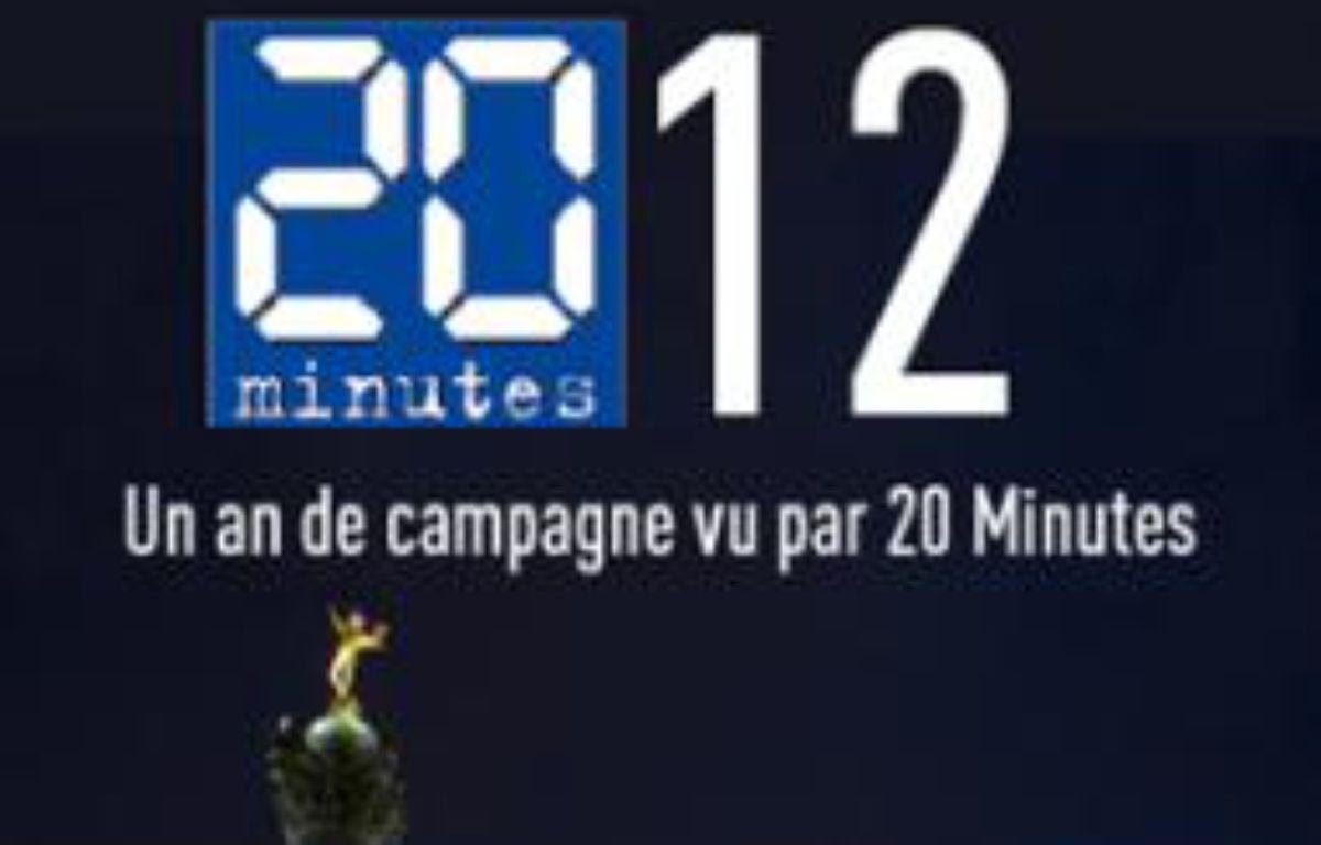 2012, la campagne présidentielle vue par 20 Minutes – dr