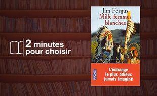 «Mille Femmes blanches» par Jim Fergus chez Pocket (512 p., 7,80 euros).