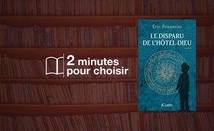 «Le disparu de l'Hôtel-Dieu» par Eric Fouassier chez JC Lattès (580 p., 20€).