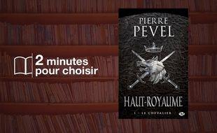 «Haut-Royaume, T1 Le Chevalier» par Pierre Pevel chez Milady (576 p., 3,99€)