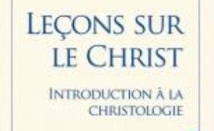 Leçons sur le Christ : introduction à la christologie
