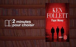 «Paper Money » par Ken Follett chez Le Livre de Poche (336 p., 7,60€).