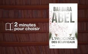 «L'Innocence des bourreaux» par Barbara Abelchez Belfond (336 p., 18,50€)
