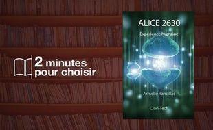 «AlicE 2630» par Armelle Rancillac chez CloniTech (210 p., 10€).