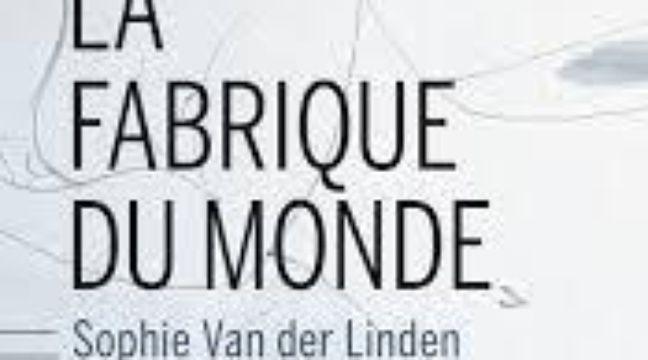 la fabrique du monde de sophie van der linden chez buchet chastel paris france. Black Bedroom Furniture Sets. Home Design Ideas