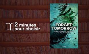 «Forget Tomorrow» par Pintip Dunn chez Lumen (15,29€, 400 p.)