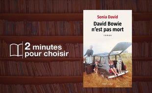 «David Bowie n'est pas mort» par Sonia David chez Robert Laffont (17€, 180 p).