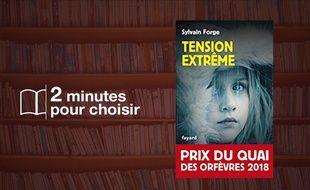 «Tension extrême» par Sylvain Forge chez Fayard (408 p., 8,90€).