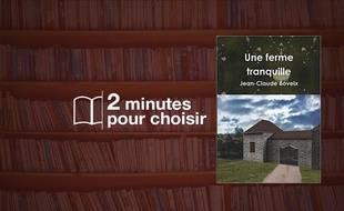 «Une ferme tranquille» par Jean-Claude Boveix chez lulu.com (258 p., 14,41€).